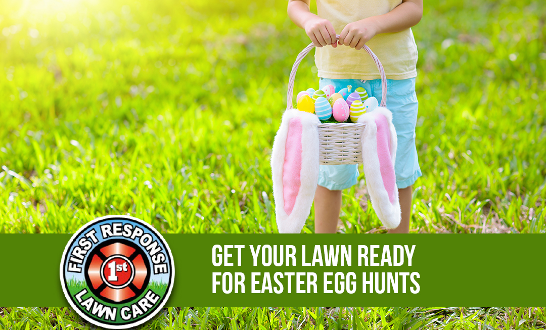 Get Your Lawn Ready for Easter Egg Hunts